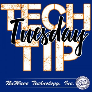 NuWave's Tech Tips